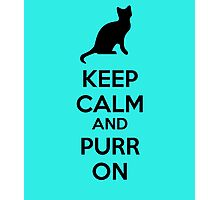 Keep calm and purr on Photographic Print