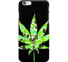 Love and Weed - Love and Pot - Weed leaf with green hearts iPhone Case/Skin