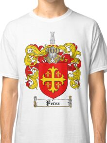 Perez Family Crest / Perez Coat of Arms T-Shirt Classic T-Shirt