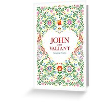John The Valiant Greeting Card