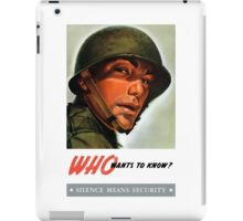 Who wants to know? Silence Means Security iPad Case/Skin
