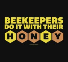 Beekeepers Do It With Thier Honey by Albany Retro