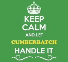 Keep Calm and Let CUMBERBATCH Handle it Kids Clothes