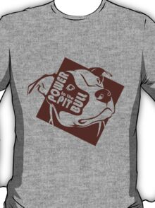 Power to the Pit Bull T-Shirt