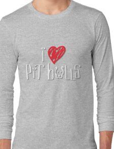 I Love Pit Bulls (Dark Colors) Long Sleeve T-Shirt