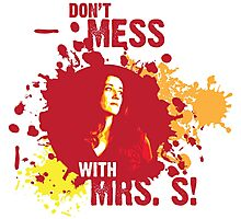 Don't Mess With Mrs. S! Photographic Print
