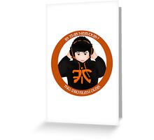 FNATIC: Huni - Is this nervous? Big problem guys Greeting Card