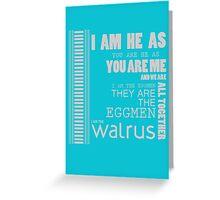 I am the Walrus  Greeting Card