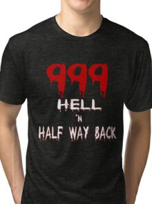 999 Hell n Half Way Back Tri-blend T-Shirt