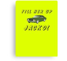 Fill Her Up Jacko Canvas Print