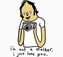 I'm Not A Stalker. T-Shirt