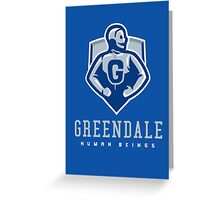 Greendale Human Beings Greeting Card