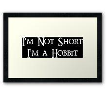 i'm Not Short i'm a Hobbit Framed Print