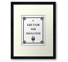 Keep Calm and Fus Ro Dah Framed Print
