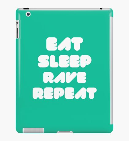 EAT SLEEP RAVE REPEAT iPad Case/Skin