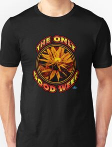 The Only Good Weed T-Shirt