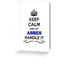 ABES Keep Calm and Let ABBES Handle it Greeting Card