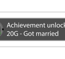 Achievement Unlocked - 20G Got married Sticker