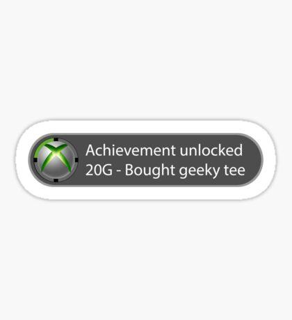 Achievement Unlocked - 20G Bought geeky tee Sticker