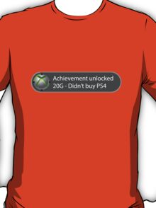 Achievement Unlocked - 20G Didn't buy PS4 T-Shirt