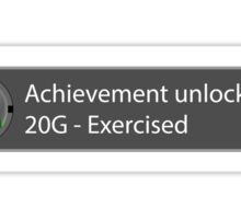Achievement Unlocked - 20G Exercised Sticker