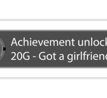 Achievement Unlocked - 20G Got a girlfriend Sticker