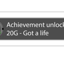 Achievement Unlocked - 20G Got a life Sticker