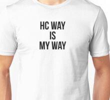 HC WAY IS MY WAY Unisex T-Shirt