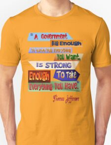 A Government Big Enough T-Shirt