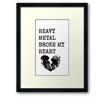 Heavy Metal Broke My Heart Framed Print