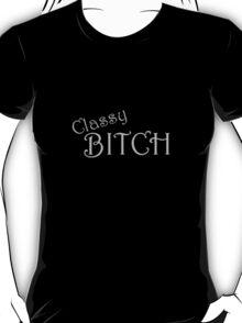 Classy Bitch T-Shirt