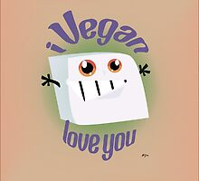i Vegan love you by DragonPoos