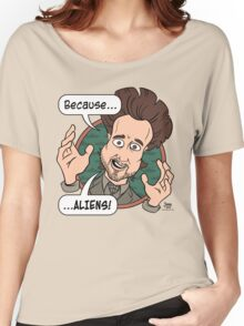 Ancient Aliens Guy. Because... Aliens Women's Relaxed Fit T-Shirt