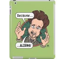 Ancient Aliens Guy. Because... Aliens iPad Case/Skin