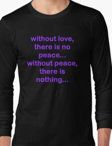 'Without Love, There Is No Peace...' T-Shirt