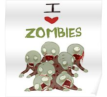 I <3 Zombies Poster