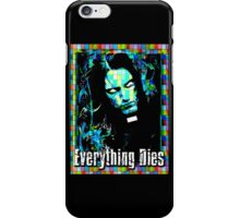 EVERYTHING DIES - STAINED GLASS iPhone Case/Skin