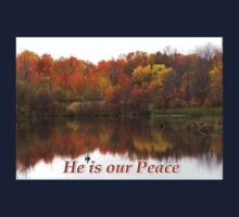 He is our Peace Kids Tee