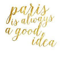 Gold Foil Paris Is Always A Good Idea by Alyssa  Clark