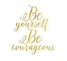 Gold Foil Be Yourself  by Alyssa  Clark
