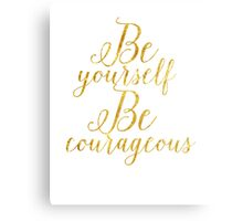 Gold Foil Be Yourself  Canvas Print