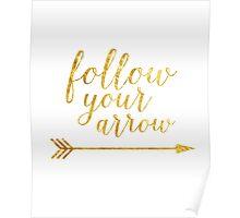 Gold Foil Follow Your Arrow Poster
