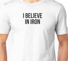 I BELIEVE IN IRON Unisex T-Shirt