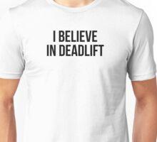 I BELIEVE IN DEADLIFT Unisex T-Shirt