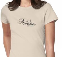 Be still, Womens Fitted T-Shirt