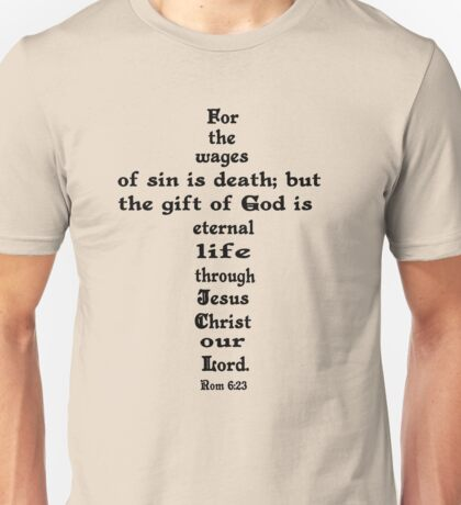 ROMANS 6:23  cross Unisex T-Shirt
