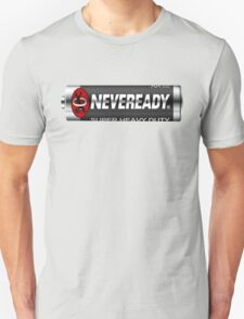 neveready Unisex T-Shirt