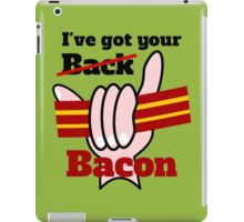 Ive got your back Bacon iPad Case/Skin