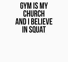 GYM IS MY CHURCH AND I BELIEVE IN SQUAT Unisex T-Shirt