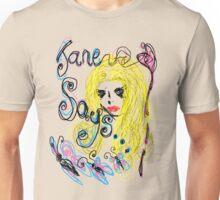 Jane Says... Unisex T-Shirt